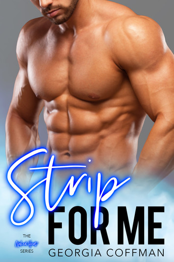 COVER REVEAL: Strip For Me by Georgia Coffman