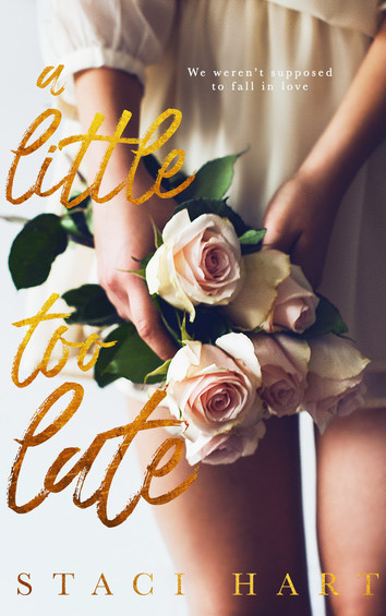 EXCERPT: A Little Too Late by Staci Hart