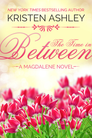 EXCERPT & NEW RELEASE: The Time In Between by Kristen Ashley