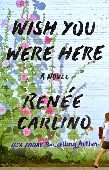 REVIEW & EXCERPT: Wish You Were Here by Renee Carlino