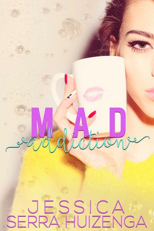 REVIEW: Mad Addiction By Jessica Serra Huizenga
