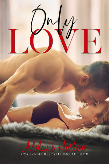 COVER REVEAL: Only Love by Melanie Harlow