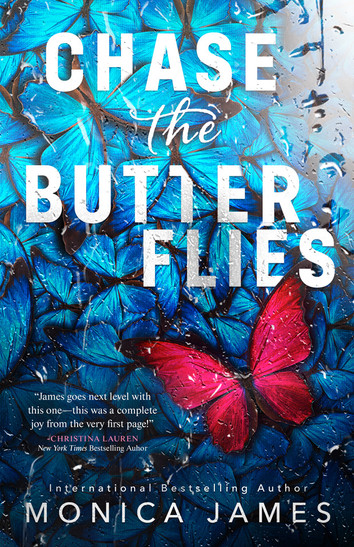 COVER REVEAL: Chase The Butterflies by Monica James