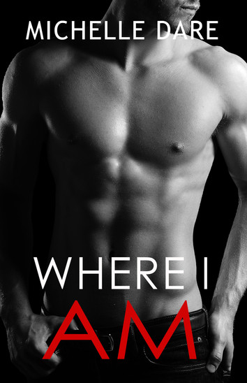 NEW RELEASE: Where I Am by Michelle Dare