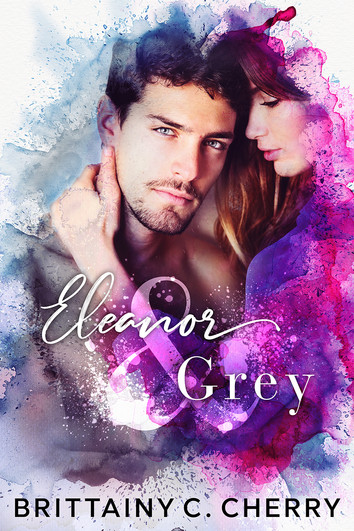 NEW RELEASE: Eleanor & Grey by Brittainy C. Cherry