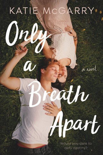 NEW RELEASE & EXCERPT: Only A Breath Apart by Katie McGarry