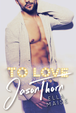 REVIEW: To Love Jason Thorn by Ella Maise