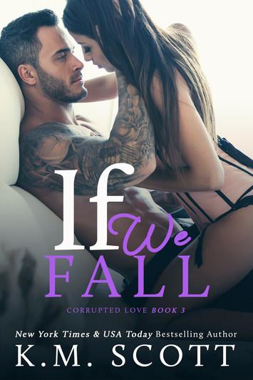 EXCERPT: If We Fall by K.M. Scott
