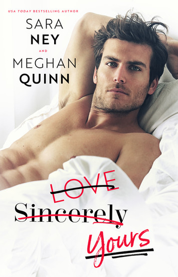 COVER REVEAL: Love Sincerely Yours by Sara Ney & Meghan Quinn