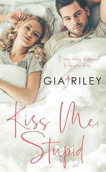 NEW RELEASE: Kiss Me, Stupid by Gia Riley