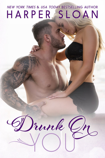 COVER REVEAL: Drunk On You by Harper Sloan