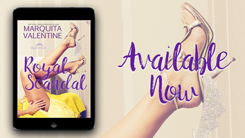 NEW RELEASE: Royal Scandal by Marquita Valentine