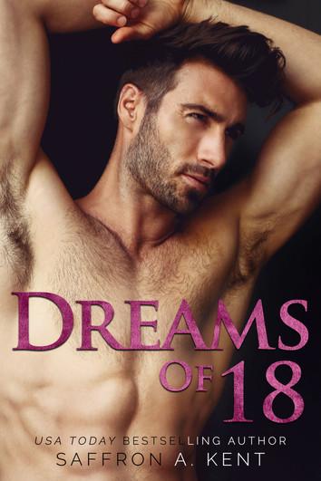 COVER REVEAL: Dreams of 18 by Saffron A. Kent