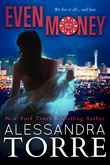 NEW RELEASE: Even Money by Alessandra Torre