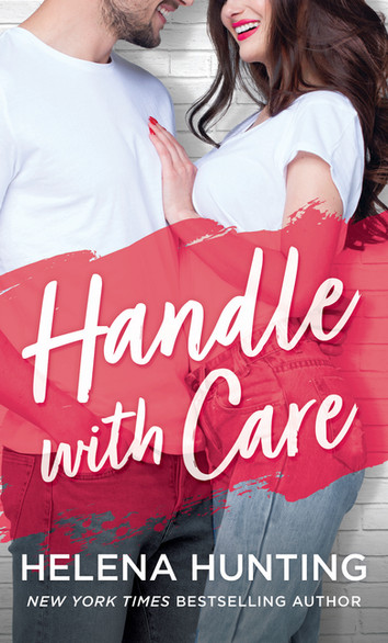 NEW RELEASE: Handle With Care by Helena Hunting