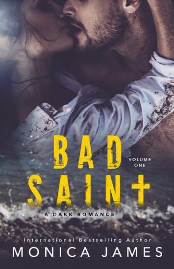 COVER REVEAL: Bad Saint by Monica James