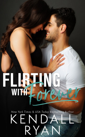 EXCERPT: Flirting With Forever by Kendall Ryan