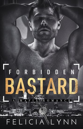 COVER REVEAL: Forbidden Bastard by Felicia Lynn