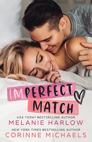 NEW RELEASE: Imperfect Match by Melanie Harlow & Corinne Michaels