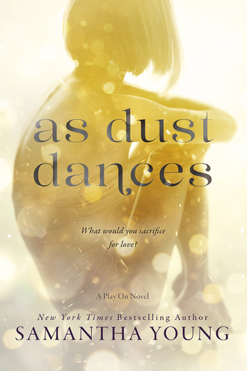 EXCERPT & NEW RELEASE: As Dust Dances By Samantha Young