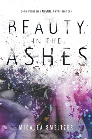 COVER REVEAL: Beauty in the Ashes by Micalea Smeltzer
