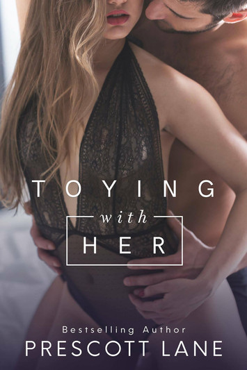 EXCERPT: Toying With Her By Prescott Lane