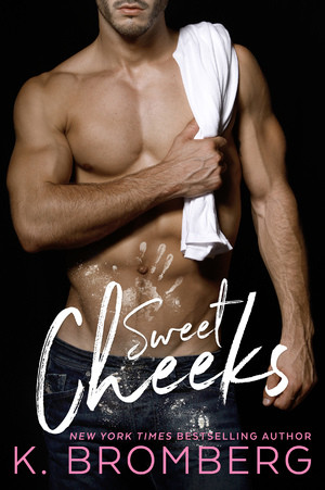EXCERPT: Sweet Cheeks by K. Bromberg
