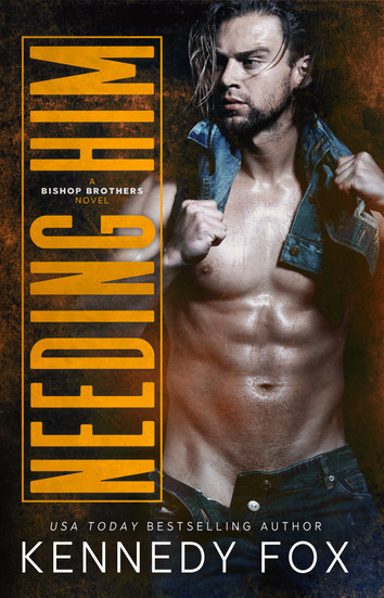 COVER REVEAL: Needing Him By Kennedy Fox