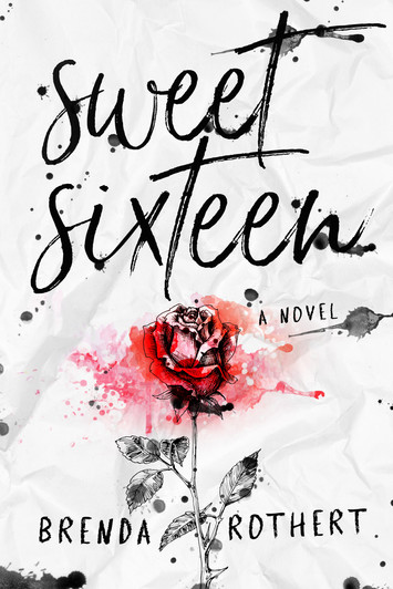 NEW RELEASE: Sweet Sixteen by Brenda Rothert