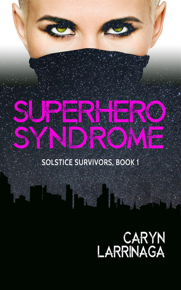 COVER REVEAL & EXCERPT: Superhero Syndrome by Caryn Larrinaga