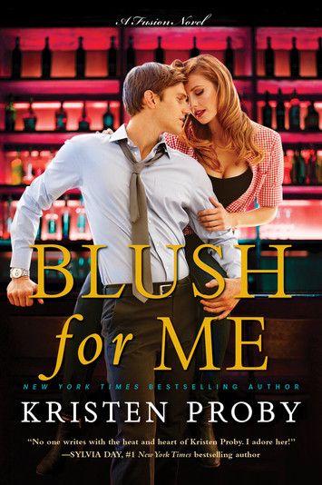 EXCERPT & GIVEAWAY: Blush For Me By Kristen Proby