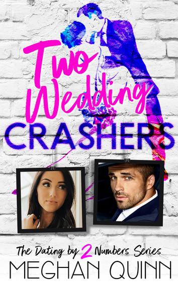 EXCERPT: Two Wedding Crashers by Meghan Quinn