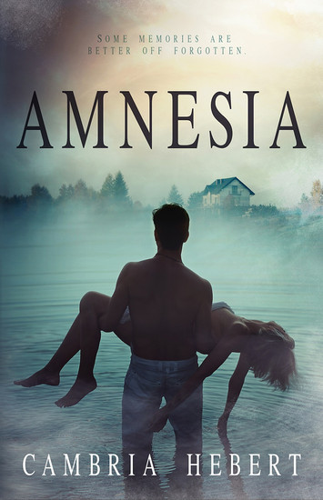 EXCERPT & GIVEAWAY: Amnesia by Cambria Hebert