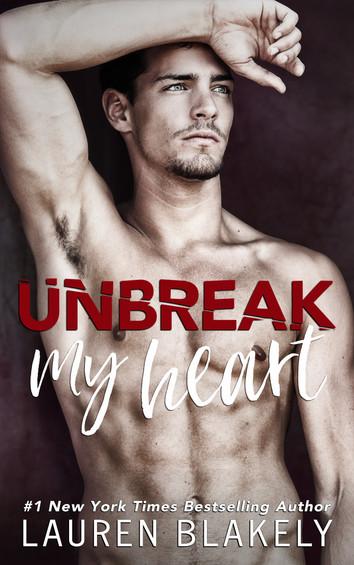 EXCERPT & NEW RELEASE: Unbreak My Heart by Lauren Blakely