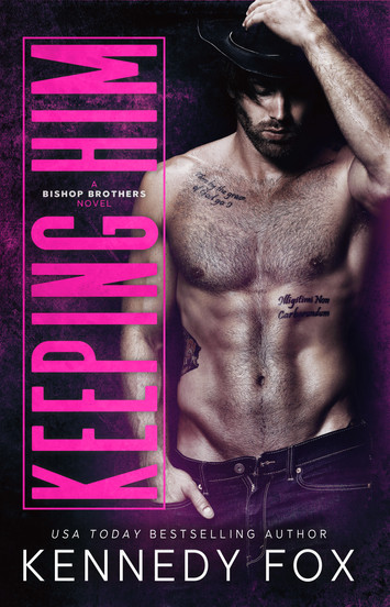 NEW RELEASE: Keeping Him By Kennedy Fox
