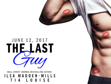 BLURB REVEAL: The Last Guy by Ilsa Madden-Mills & Tia Louise