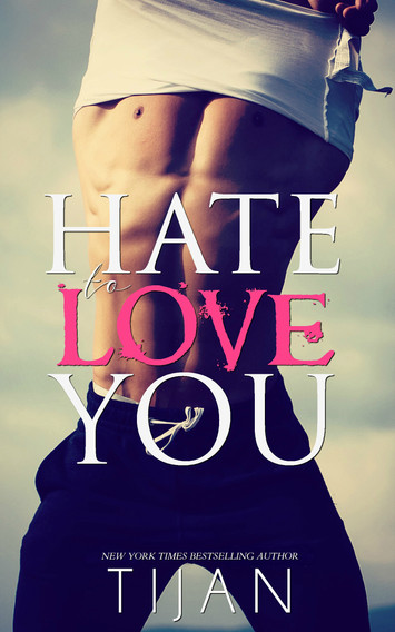 EXCERPT & NEW RELEASE: Hate To Love You by Tijan