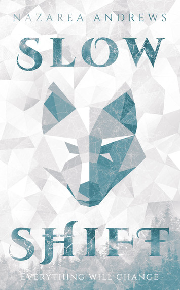 EXCERPT: Slow Shift by Nazarea Andrews