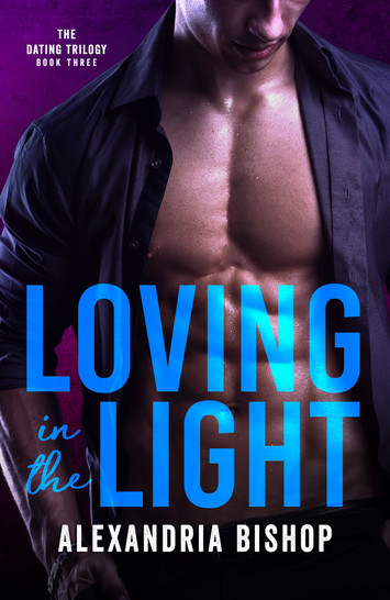 COMING SOON: Loving In The Light by Alexandria Bishop