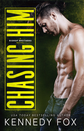 NEW RELEASE: Chasing Him By Kennedy Fox