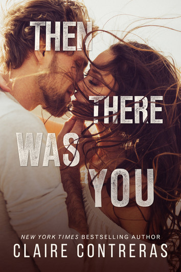 REVIEW: Then There Was You By Claire Contreras