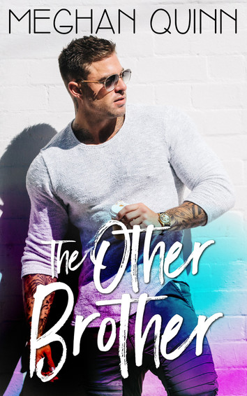 EXCERPT: The Other Brother by Meghan Quinn
