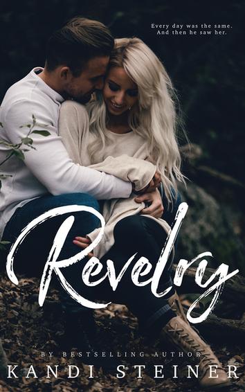 EXCERPT: Revelry by Kandi Steiner