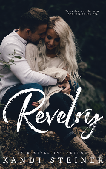 COVER REVEAL: Revelry by Kandi Steiner