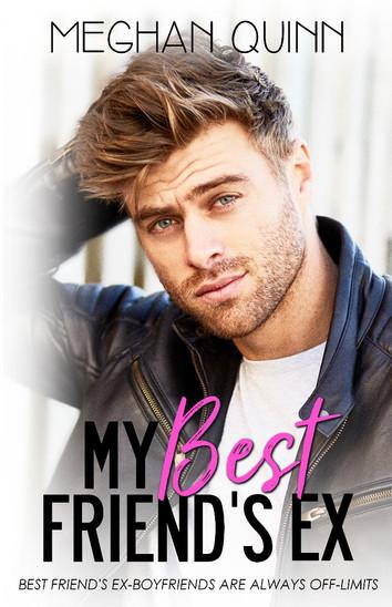 EXCERPT: My Best Friend's Ex by Meghan Quinn