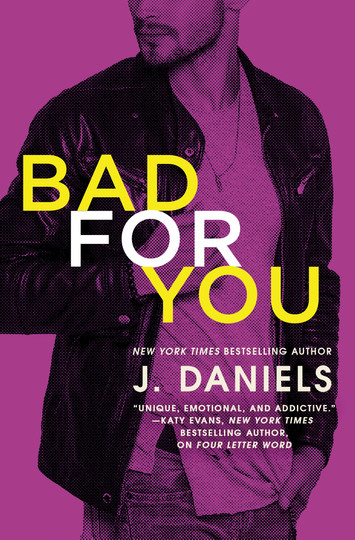 COVER REVEAL: Bad For You by J Daniels