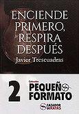 Enciende primero, respira después (Javier Trescuadras) - Septiembre 2017