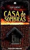 Casa de sombras (Tony Jiménez) - Abril 2018