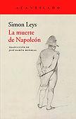 La muerte de Napoleón (Simón Leys; traducción de José Ramón Monreal) - Marzo 2018