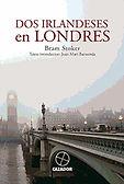 Dos irlandeses en Londres (Bram Stoker; traducción de Laura Jiménez Ríos) - Marzo 2018